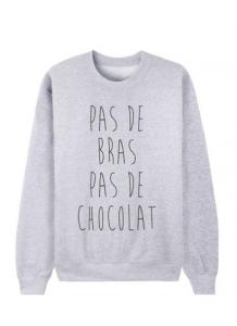 """Sweat femme """"Pas de bras, pas de chocolat"""""""